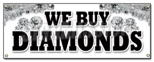 - We Buy Diamonds Banner Sign Gold Jewelry Appraisals Watches Precious Stones Ring