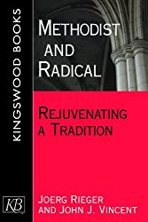Methodist and Radical: Rejuvenating a Tradition