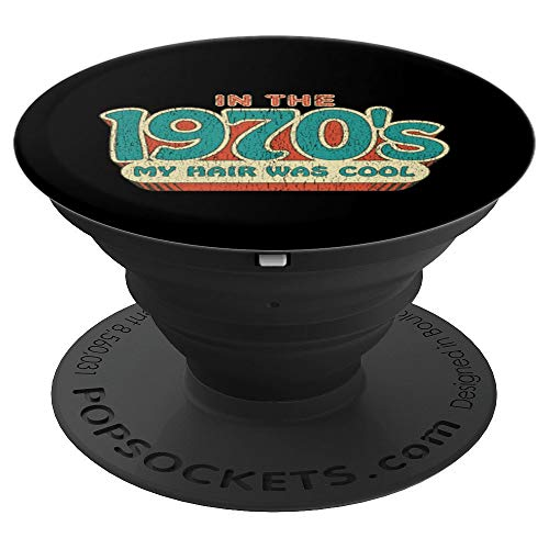 In The 1970's My Hair Was Cool Hip Groovy PopSockets Grip and Stand for Phones and -