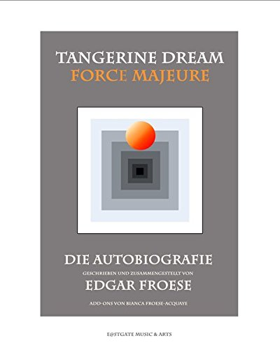 Tangerine Dream - Force Majeure, Autobiografie (Deutsch)