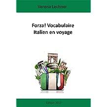 Forza! Vocabulaire Italien en voyage (French Edition)