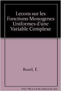 Lecons sur les Fonctions Monogenes Uniformes d'une Variable Complexe