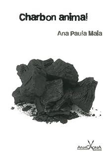 Charbon animal, Maia, Ana Paula