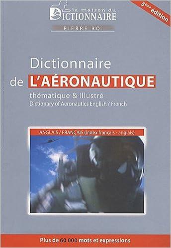 Amazon Fr Dictionnaire Aeronautique Thematique Illustre Anglais Francais Avec Index Francais Anglais Boi Pierre Livres