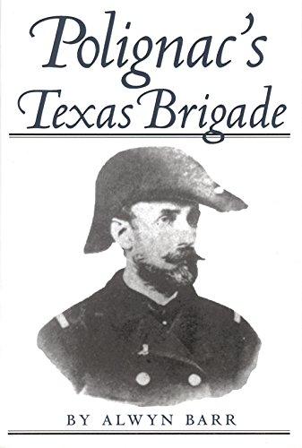 Books : Polignac's Texas Brigade (Williams-Ford Texas A&M University Military History Series)