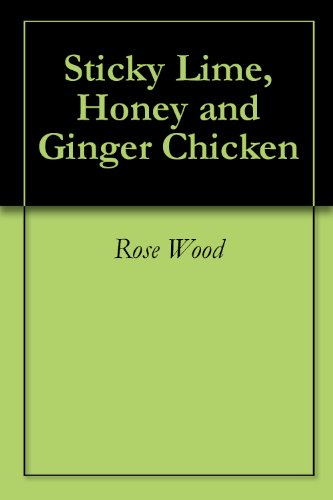 Sticky Lime, Honey and Ginger Chicken ()