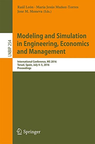 Modeling and Simulation in Engineering, Economics and Management: International Conference, MS 2016, Teruel, Spain, July 4-5, 2016, Proceedings: 254