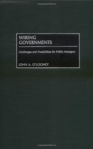 Wiring Governments: Challenges and Possibilities for Public Managers Pdf