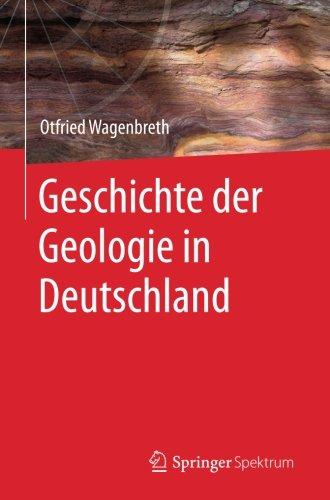 Geschichte der Geologie in Deutschland Taschenbuch – 23. Dezember 2014 Otfried Wagenbreth Springer Spektrum 3662447118 Science/Mathematics