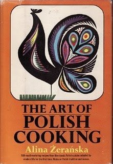 The Art of Polish Cooking by Alina Zeranska