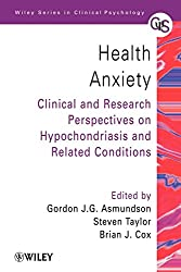 Health Anxiety: Hypochondriasis and Related Disorders
