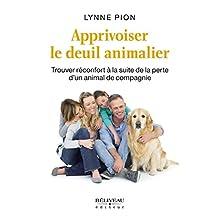 Apprivoiser le deuil animalier (Développement personnel) (French Edition)