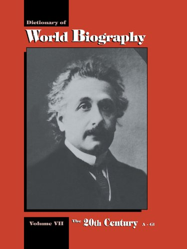 Download The 20th Century A-GI: Dictionary of World Biography, Volume 7: 20th Century A-GI Vol 7 Pdf