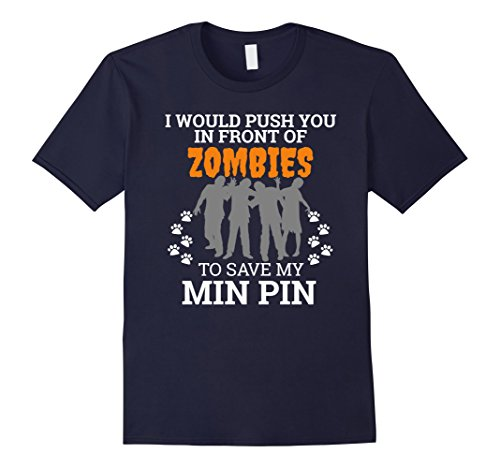 Mens Push You In Front of Zombies to Save Min Pin Dog Halloween 2XL Navy