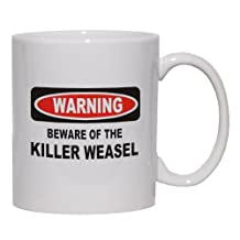 BEWARE OF THE KILLER WEASEL Mug for Coffee / Hot Beverage 15 oz. MAROON
