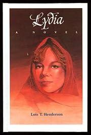 Lydia: A Novel af Lois T Henderson