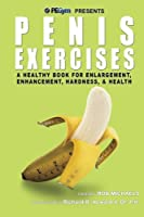 Penis Exercises: A Healthy Book for Enlargement, Enhancement, Hardness, & Health