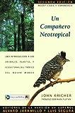 img - for Un companero neotropical: una introduccion a los animales, plantas, y ecosistemas del tropico del nuevo mundo book / textbook / text book