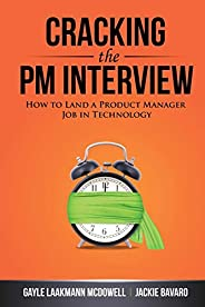 Cracking the PM Interview: How to Land a Product Manager Job in Technology