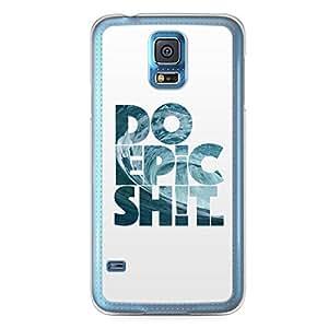 Inspirational Samsung Galaxy S5 Transparent Edge Case - Epic Shit