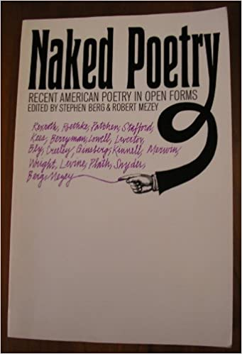 Naked Poetry (Recent American Poetry in Open Forms) (Edited by Stephen Berg & Robert Mezey) Mass Market Paperback – 1969