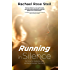 Running in Silence: My Drive for Perfection and the Eating Disorder that Fed it