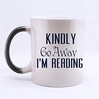 New Year Gifts Book Lovers Gifts Humorous Quotes Kindly Go Away I'm Reading Tea Or Coffee Cup 100% Ceramic 11-Ounce Morphing Mug