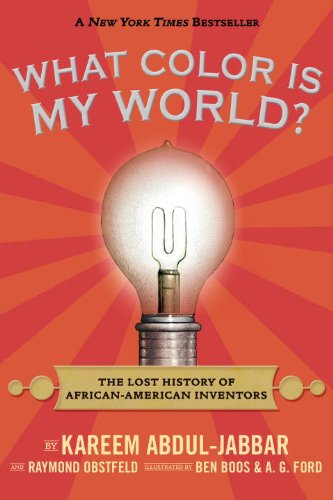 Search : What Color Is My World?: The Lost History of African-American Inventors