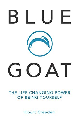 Blue Goat: The Life Changing Power of Being Yourself