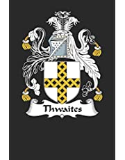 Thwaites: Thwaites Coat of Arms and Family Crest Notebook Journal (6 x 9 - 100 pages)
