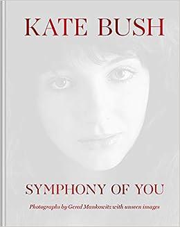 Kate Bush: Symphony of You: Gered Mankowitz: 9781788401456: Amazon