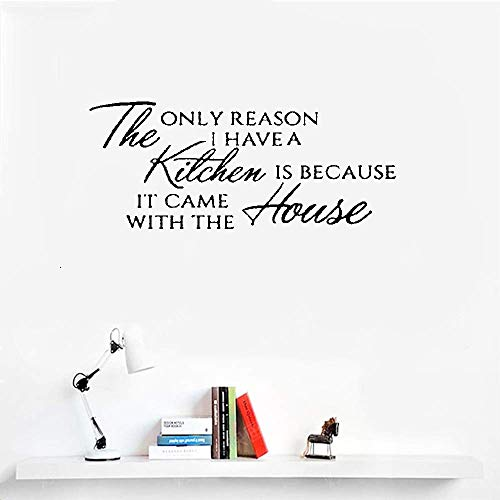 Liuaio Wall Stickers Decor Motivational Saying Lettering Art The Only Reason I Have A Kitchen is Because It Came with The House