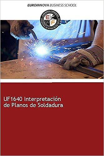 Libro de UF1640 Interpretación de Planos de Soldadura: Amazon.es ...
