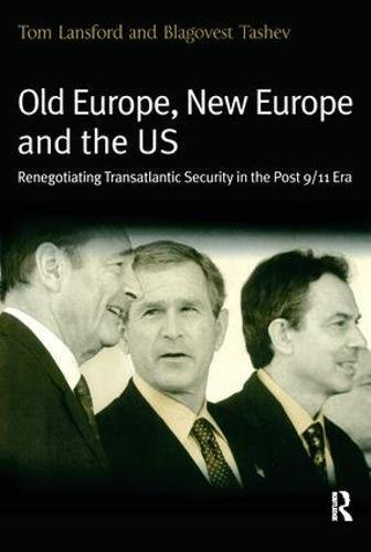 Old Europe, New Europe and the US: Renegotiating Transatlantic Security in the Post 9/11 Era