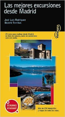 LAS MEJORES EXCURSIONES DESDE MADRID: JOSE LUIS RODRIGUEZ SANCHEZ - BEATRIZ TERRIBAS FERNANDEZ: 9788424103309: Amazon.com: Books