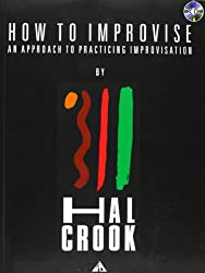 How To Improvise: An approach to practicing improvisation. Lehrbuch mit CD.