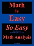 Math Is Easy So Easy, Math Analysis, First Edition, Nathaniel Max Rock, 1599800489