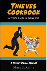 Thieves Cookbook: A Thief's Guide to Eating Well Paperback