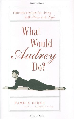 Read Online What Would Audrey Do? PDF