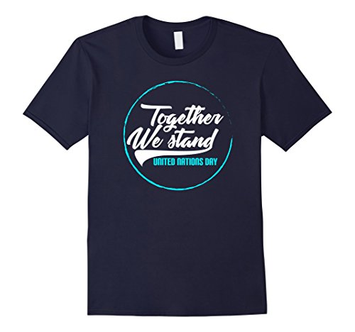 Nations United Costumes (Mens Together We Stand United Nations Day UN Day 2017 Tshirt Tee Small)
