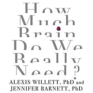How Much Brain Do We Really Need? Audiobook