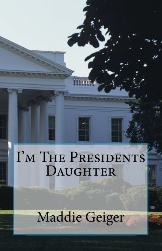 I'm The Presidents Daughter