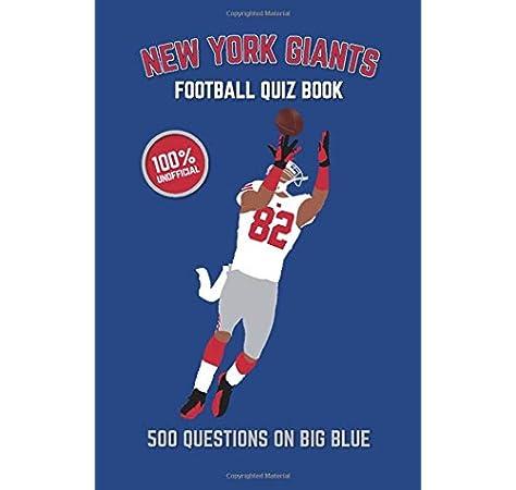 New York Giants Football Quiz Book 500 Questions On Big Blue Bradshaw Chris 9781984936479 Amazon Com Books
