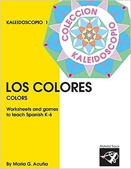 Los Colores: Colección Kaleidoscopio 1 (Elementary Spanish