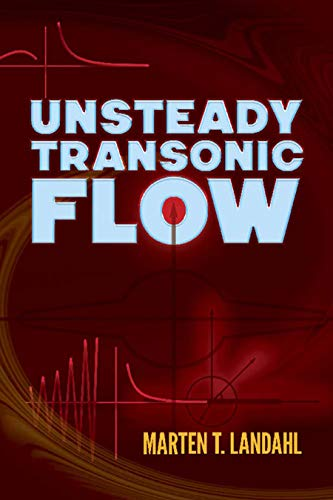 Unsteady Transonic Flow (Dover Books on Physics) por Marten Landahl
