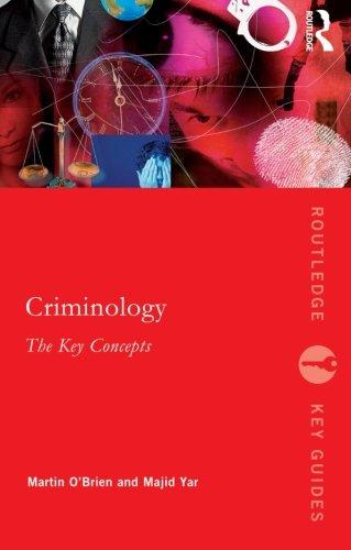 Criminology: The Key Concepts (Routledge Key Guides)