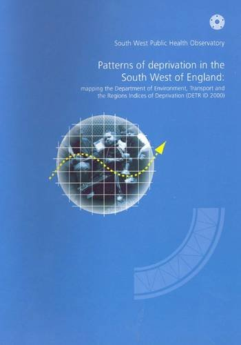 Patterns of Deprivation in the South West of England: Mapping the Department of Environment, Transport and Regions Indices of Deprivation