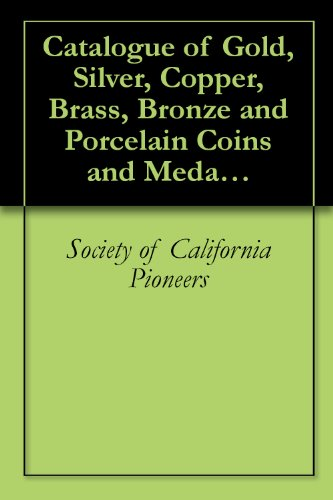 Catalogue of Gold, Silver, Copper, Brass, Bronze and Porcelain Coins and Medals 1877
