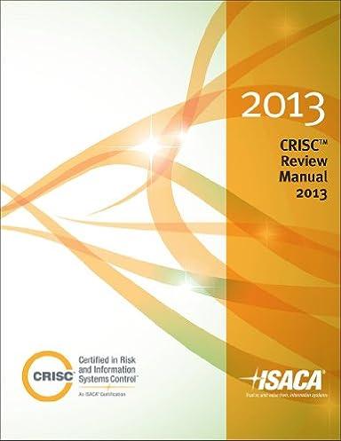 crisc review manual 2013 isaca 9781604203264 amazon com books rh amazon com Manual Cheat Sheet isaca crisc review manual
