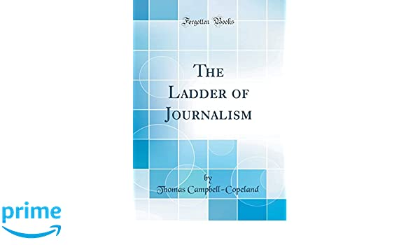 The ladder of journalism classic reprint thomas campbell copeland the ladder of journalism classic reprint thomas campbell copeland 9780483031432 amazon books ccuart Image collections